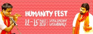 Humanity Fest to be held on 12 to 15 of Aug., 2017 at Satyug Darshan Vasundhura, Faridabad
