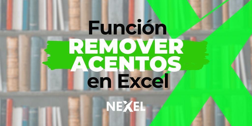 Función para QUITAR / REMOVER acentos en Excel