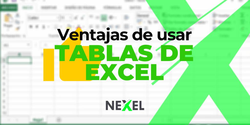 6 ventajas de usar Tablas en Excel - NEXEL