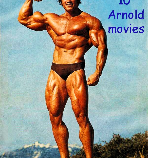 My top 10 Arnold Schwarzenegger Movies – Fab Friday Find