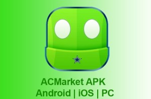 ACMarket APK – Download AC Market APK for Android, iOS and PC [Latest 2018 Edition]