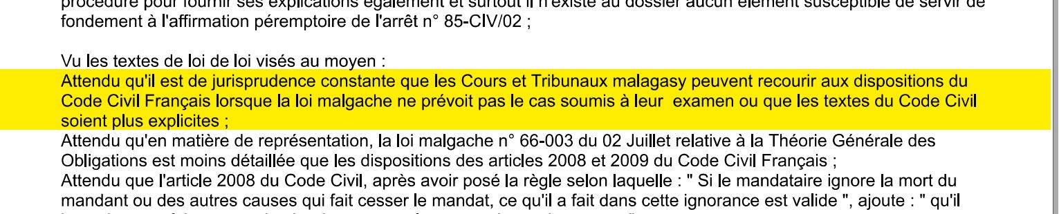 les Tribunaux malgaches peuvent recourir aux dispositions du Code Civil Français lorsque la loi malgache ne prévoit pas le cas soumis à leur  examen