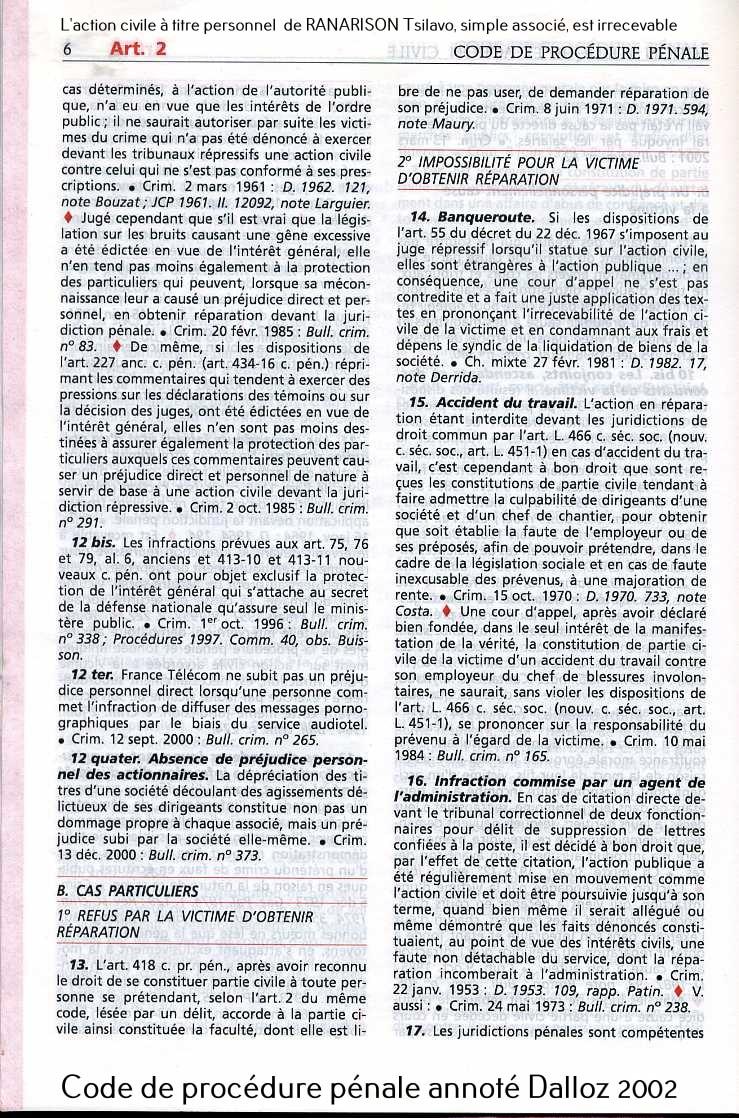 RANARISON Tsilavo NEXTHOPE s'est vu attribué des intérêts civils alors que Les textes de loi sont clairs,  de 2002 à 2018, d'après l'article 2 du code de procédure pénale et les annotations de Dalloz, l'action civile d'un associé est irrecevable
