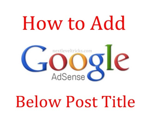 How To Add AdSense Ads Below Post Title in Blogger ?