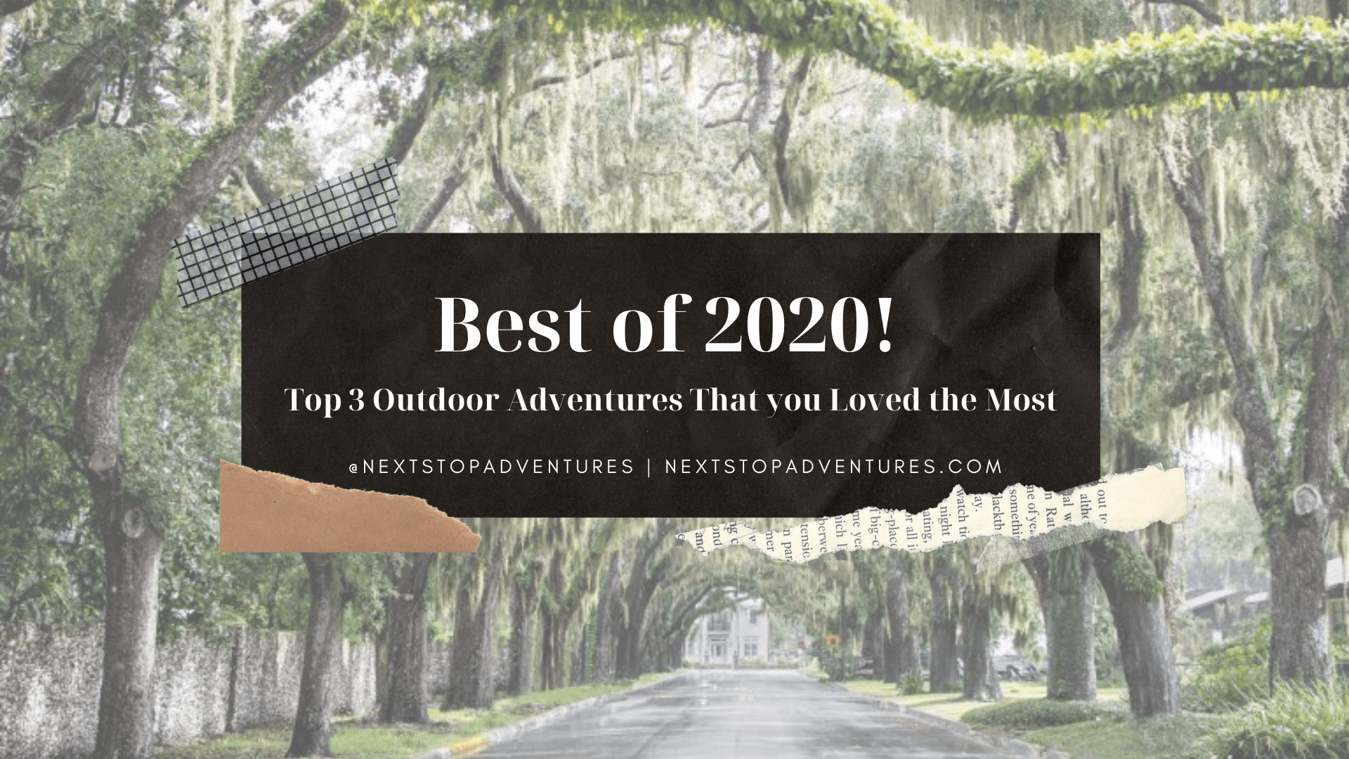 Top Outdoor Adventures of 2020 That You Loved the Most