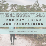 The Ten Essentials for Day Hiking and Backpacking