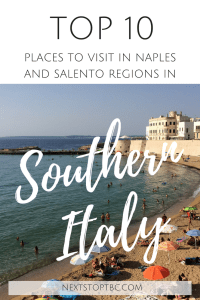 Top 10 places to visit in Naples and Salento regions - Southern Italy long weekend