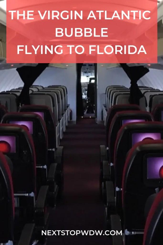 The Virgin Atlantic Bubble - Flying to Florida - Next Stop WDW