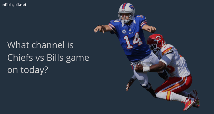 What channel is Chiefs vs Bills game on today