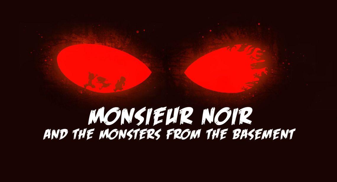 Monsieur Noir und die Monster aus dem Keller