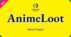 """みんなで異世界転生アニメを創作する『AnimeLoot』実証実験、登場キャラクターの""""設計資料""""となる「初期設定NFT」を無料配布"""