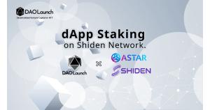 DAOLaunch|Astar / Shiden NetworkにてdApp Stakingを開始。ステーキング報酬のキックバックキャンペーンを同時に開催。