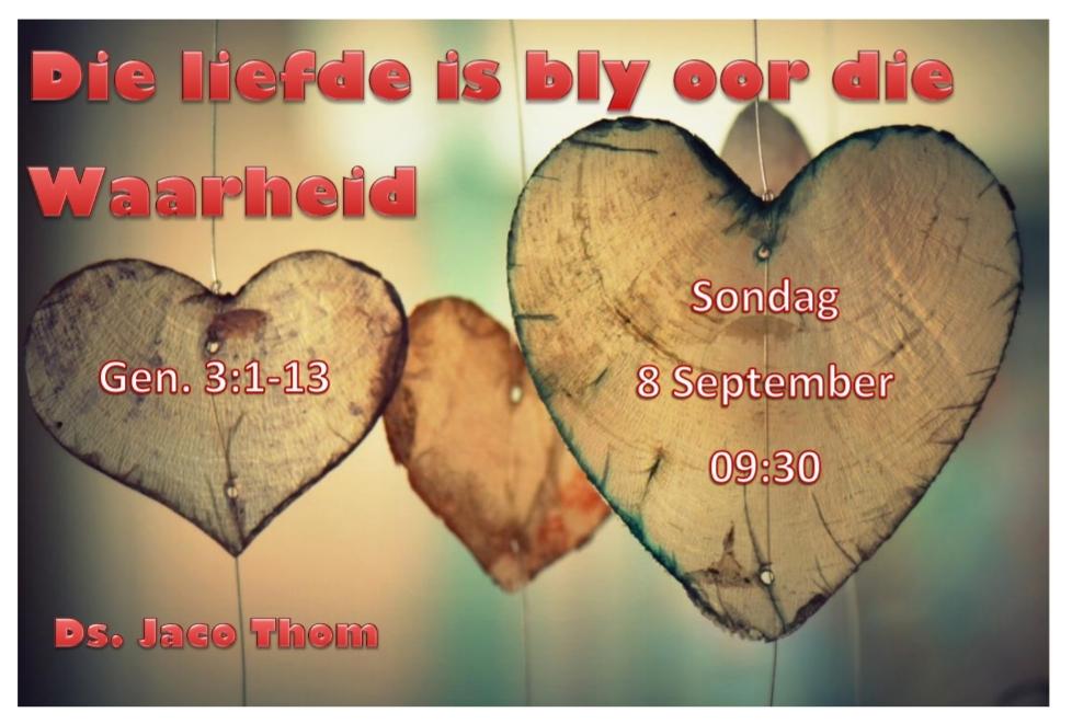 Gen 3:1-13 Die liefde is bly oor die waarheid