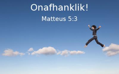 Matt 5:3-12 (3) Onafhanklik!?