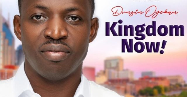 Dunsin Oyekan – Kingdom Now [Mp3 + Zip Album Download]
