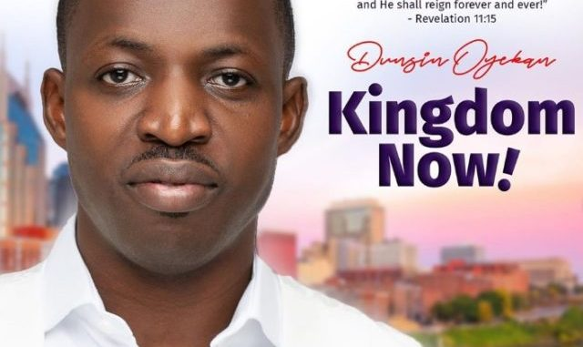 Dunsin Oyekan – Kingdom Now [Mp3 + Zip Album Download]
