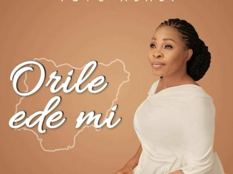 DOWNLOAD MP3: Tope Alabi – Orile Ede Mi + [VIDEO]