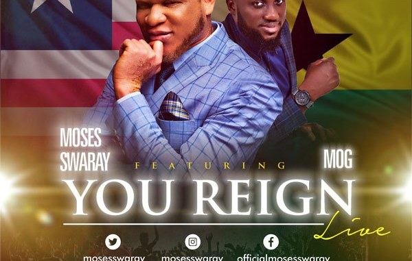 DOWNLOAD MP3: Moses Swaray – You Reign Ft. MOG