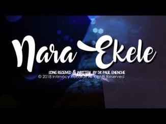 Dr Paul Enenche ft Mrs Osinachi Nwachukwu - Nara Ekele (Accept My Praise)