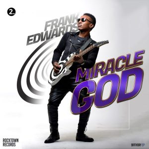 Download MP3: Frank Edwards – Miracle God