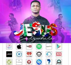 DOWNLOAD MP3: Joe Praize – Jesus Everywhere