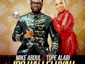 DOWNLOAD MP3: Mike Abdul ft. Tope Alabi – Iro Halleluyah