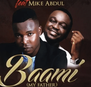 DOWNLOAD MP3: Femi Flame Ft. Mike Abdul – Baami