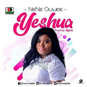 DOWNLOAD MP3: Nene Olajide – Yeshua