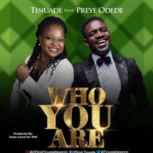 DOWNLOAD MP3: Tinuade Ft. Preye Odede – Who You Are