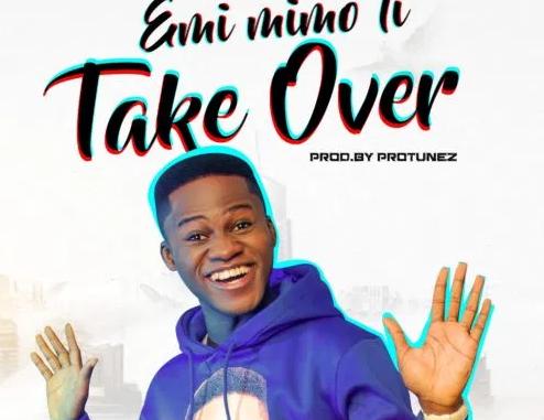 DOWNLOAD MP3: Elijah Daniel - Emi Mimo Ti Take Over
