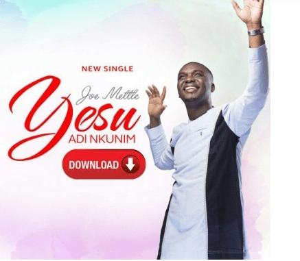 DOWNLOAD MP3: Joe Mettle – Yesu Adi Nkunim