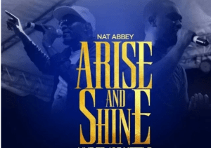 DOWNLOAD MP3: Nat Abbey – Arise And Shine Ft. Joe Mettle
