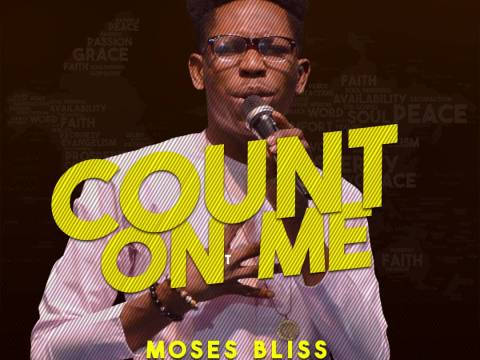 DOWNLOAD MP3: Moses Bliss – Count On Me