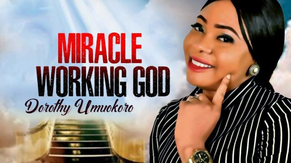 download mp3: dorothy umuokoro - miracle working God