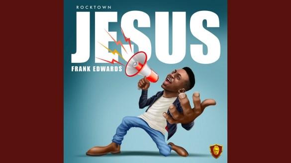 download mp3: frank edwards - Jesus