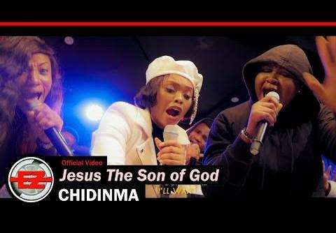 Chidinma & The Gratitude - Jesus The Son Of God