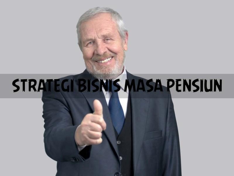 NGURUS DUIT - Artikel 14 - Strategi Bisnis Masa Pensiun - Post - Foto 4