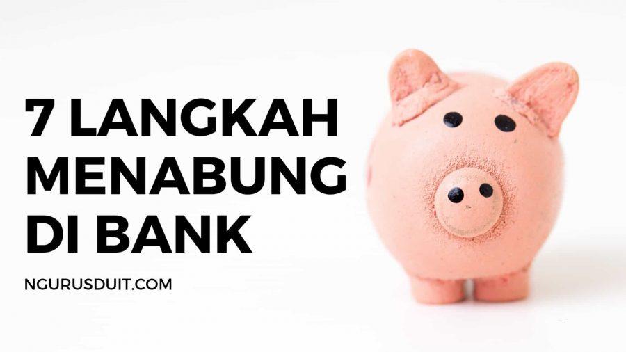 7 Langkah Untuk Menabung di Bank