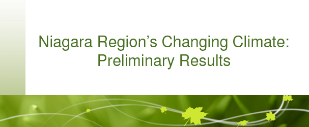 Niagara Region's Changing Climate: Preliminary Results