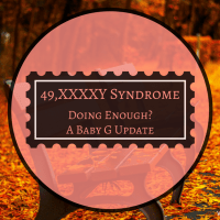 Baby G and XXXXY Syndrome: Doing Enough?