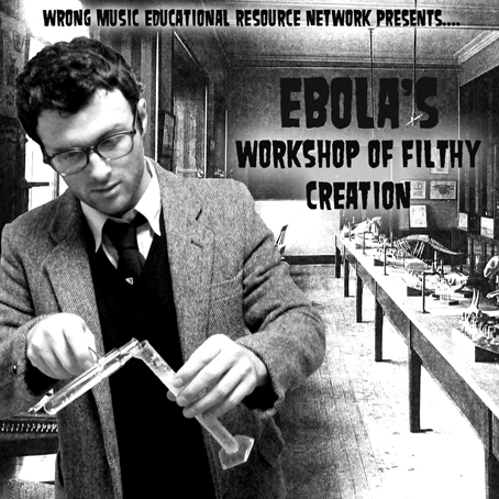 , Free and Legal: Ebola – Workshop of Filthy Creation