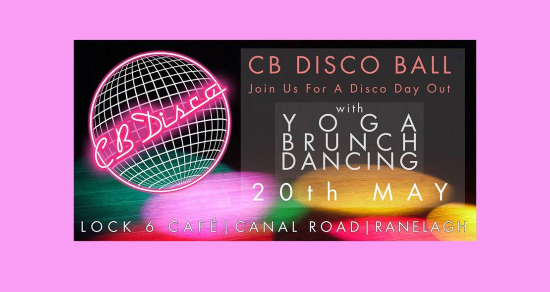 , CB Disco Ball: An all day party with disco yoga, brunch and dancing featuring Claire Beck, Ciara Brady and more coming to Dublin