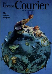 The April 1981 issue of The UNESCO Courier marked the first decade of the Man and Biosphere Program. Man and the biosphere; The UNESCO Courier: a window open on the world; Vol.:XXXIV, 4; 1981, http://unesdoc.unesco.org/images/0007/000747/074737eo.pdf