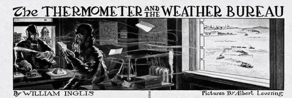 """""""The Thermometer and the Weather Bureau,"""" William Inglis, 1911, breezes from the harbor are exaggerated as freezing wind currents and icicles; station employees dress in the gear of the famous Antarctic explorers of the early 1900s. The data scientists dress in windproof canvas smocks, gloves, and headgear, including goggles. Icicles grow from their beards."""