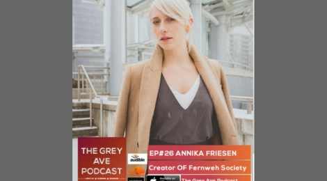 The Grey Ave Podcast - Annika Friesen