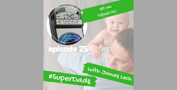 SuperDads - Bill Lee and the TriField 2 EMF meter - Prize Giveaway
