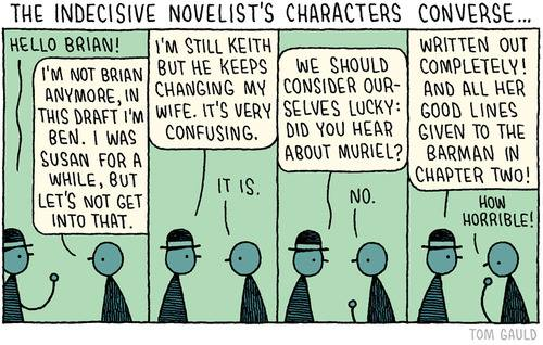 Indecisive novelist, Comic by Tom Gauld, tomgauld.com