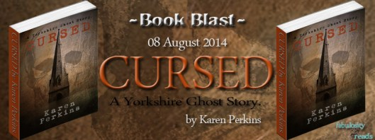 Cursed (A Yorkshire Ghost Story) by Karen Perkins