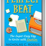 Perfect Beat - the super-easy way to write with emotion   From the blog of Nicholas C. Rossis, author of science fiction, the Pearseus epic fantasy series and children's books