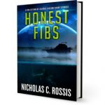 Honest Fibs: a short science fiction/speculative fiction stories collection | From the blog of Nicholas C. Rossis, author of science fiction, the Pearseus epic fantasy series and children's books